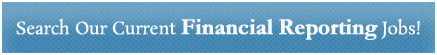 Search Our Current Financial Reporting Jobs